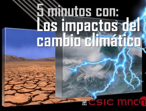 CINCO MINUTOS CON… Los impactos del cambio climático