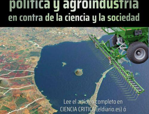 La tragedia del Mar Menor: política y agroindustria en contra de la ciencia y la sociedad
